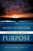 When Potential Pushes You Into Purpose: Horace, Jr. Richard D.