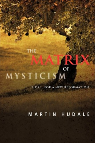 9781606476574: The Matrix of Mysticism: An In-depth Exposé of