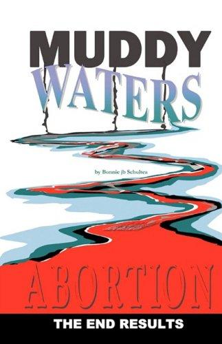 MUDDY WATERS: Bonnie JB Schultea