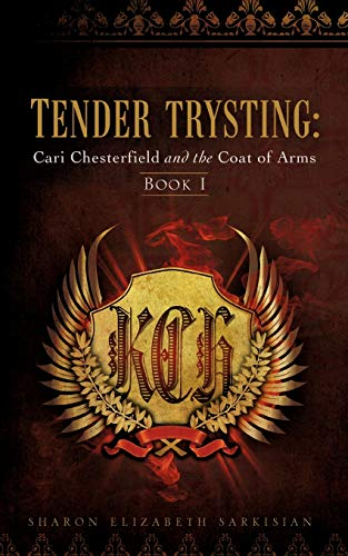 9781606478127: TENDER TRYSTING: Cari Chesterfield and the Coat of Arms
