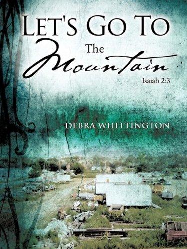 Let's Go To The Mountain: Debra Whittington