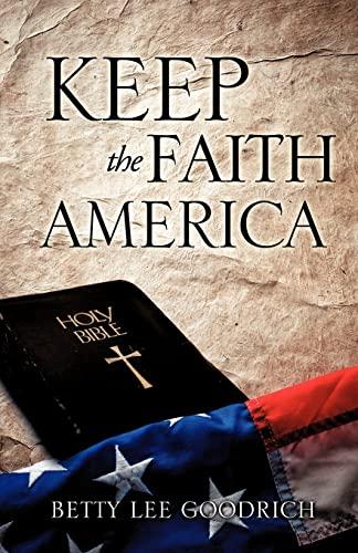 9781606478622: KEEP THE FAITH AMERICA
