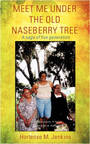 MEET ME UNDER THE OLD NASEBERRY TREE: Hortense M. Jenkins