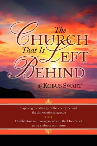 The Church That Is Left Behind (Paperback: Swart, Kobus