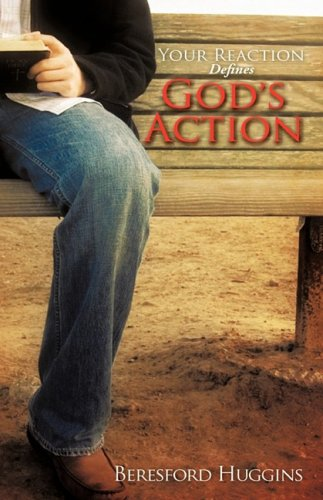 Your Reaction Defines God's Action