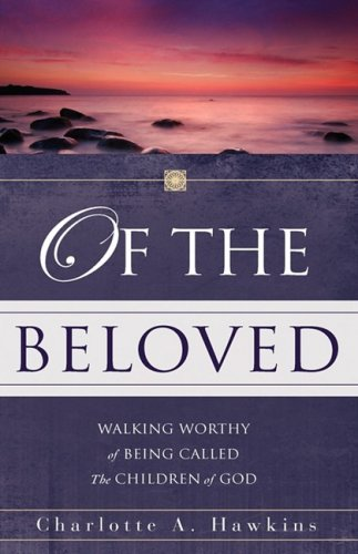 Of the Beloved: Charlotte A. Hawkins