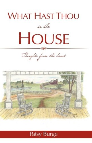 WHAT HAST THOU IN THE HOUSE: Patsy Burge