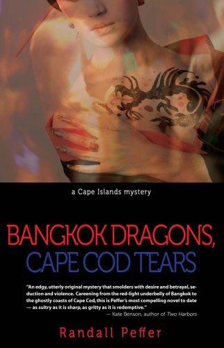 Bangkok Dragons, Cape Cod Tears: Randall Peffer
