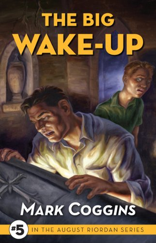 The Big Wake Up (August Riordan Series): Coggins, Mark
