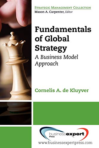 9781606490723: Fundamentals of Global Strategy: A Business Model Approach (Strategic Management Collection)