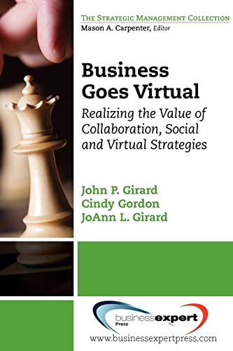 Business Goes Virtual: Realizing the Value of Collaboration, Social and Virtual Strategies (The ...