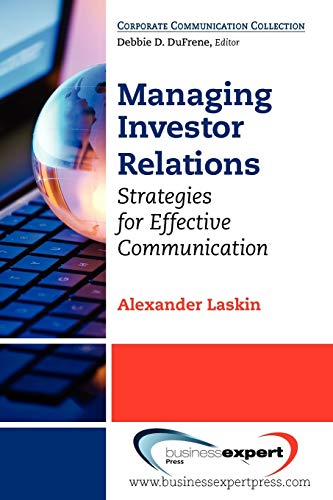 Managing Investor Relations: Strategies for Effective Communication: Laskin, Alexander