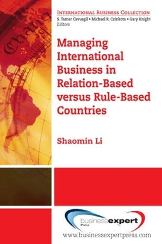 Managing International Business in Relation-Based Versus Rule-Based: Li