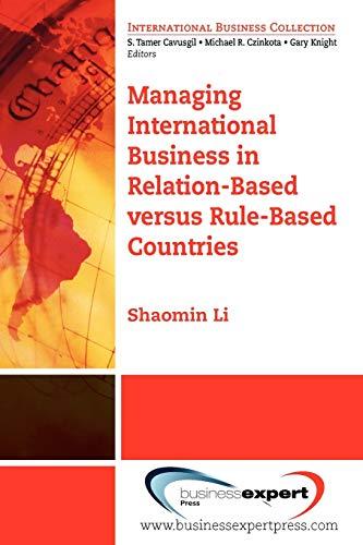 Managing International Business in Relation-Based versus Rule-Based: Li, Shaomin
