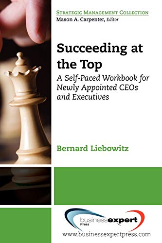 9781606491140: Succeeding at the Top: A Self-Paced Workbook for Newly Appointed CEOs and Executives
