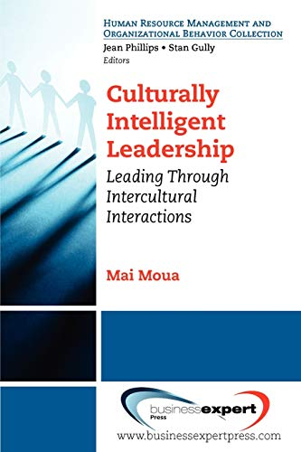 Culturally Intelligent Leadership: Essential Concepts to Leading and Managing Intercultural Inter...