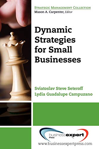 Dynamic Strategies for Small Businesses: Sviatoslav Steve Seteroff and Lydia G. Campuzano