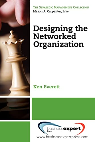 9781606491959: Designing the Networked Organization (The Strategic Management Collection)