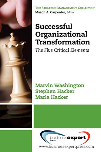 Successful Organizational Transformation The Five Critical Elements Strategic Management Collection...