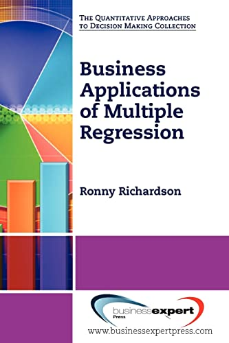 9781606492314: Business Applications of Multiple Regression (Quantitative Approaches to Decision Making Collection)