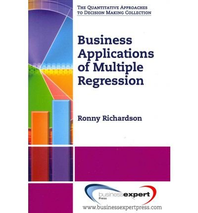 9781606492321: Business Applications of Multiple Regression