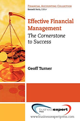 Effective Financial Management The Cornerstone to Success Financial Accounting Collection: Geoff ...