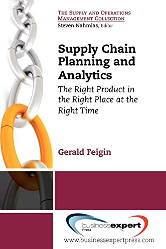 9781606492451: Supply Chain Planning and Analytics: The Right Product in the Right Place at the Right Time (Supply and Operations Management Collection)
