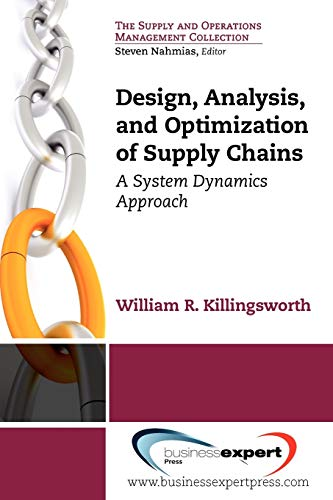 9781606492512: Design, Analysis and Optimization of Supply Chains: A System Dynamics Approach (Supply and Operations Management Collection)