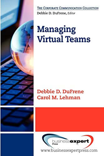 Managing Virtual Teams (The Corporate Communication Collectioln): Debbie DuFrene, Carol M. Lehman