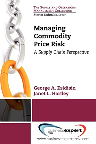 Managing Commodity Price Risk: Zsidisin, George A.