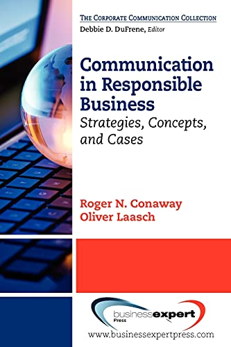 Communication in Responsible Business: Strategies, Concepts, and: Roger N.;Laasch Conaway