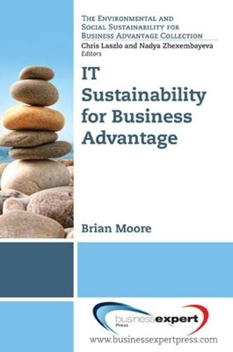9781606494158: IT Sustainability for Business Advantage (The Environmental and Sustainability for Business Advantage Collection)