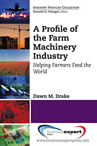 Profile of the Farm Machinery Industry: Drake, Dawn