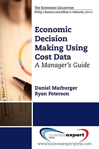 Economic Decision Making Using Cost Data (Managerial Accounting): Marburger, Daniel M.