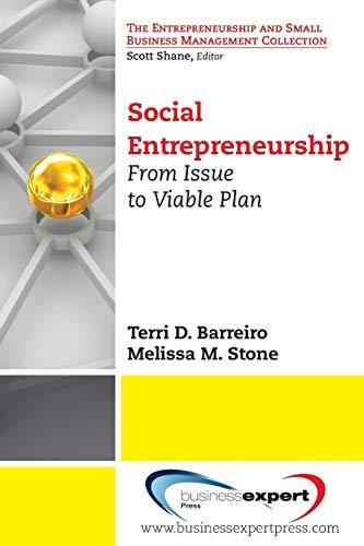 Social Entrepreneurship: From Issue to Viable Plan (Small Business Management and Entrepreneurship)...