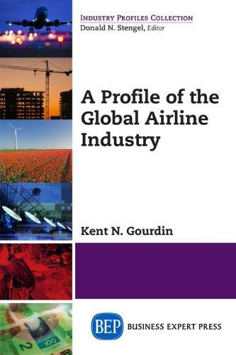 9781606495544: A Profile of the Global Airline Industry