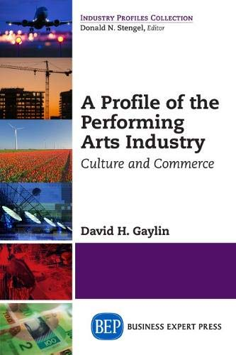 A Profile of the Performing Arts Industry Culture and Commerce: David H. Gaylin