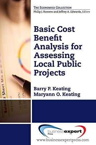 Basic Cost Benefit Analysis for Assessing Local Public Projects: Barry P. Keating