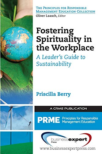 9781606496527: Fostering Spirituality in the Workplace: A Leader's Guide to Sustainability (Principles for Responsible Management Education Collection)