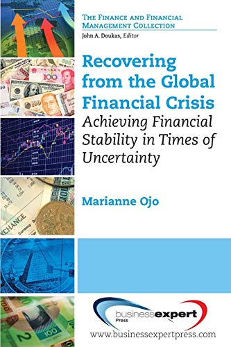 Recovering from the Global Financial Crisis: Achieving Financial Stability in Times of Uncertainty:...