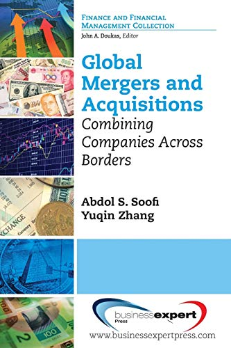 Global Mergers and Acquisitions: Combining Companies Across Borders: Soofi, Abdol S.
