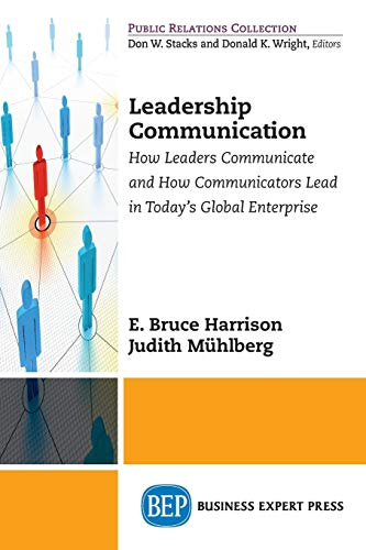 Leadership Communication: How Leaders Communicate and How Communicators Lead in the Modern American...