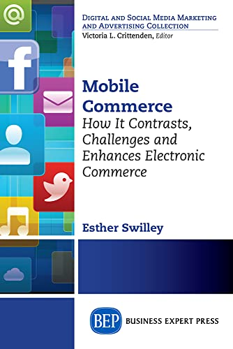 9781606498446: Mobile Commerce: How It Contrasts, Challenges, and Enhances Electronic Commerce