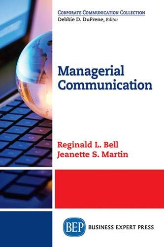 Managerial Communication (Corporate Communication Collection): Bell, Reginald L.; Martin, Jeanette ...