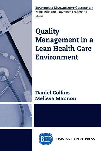Quality Management in a Lean Health Care Environment (Paperback): Melissa Mannon, Daniel Collins