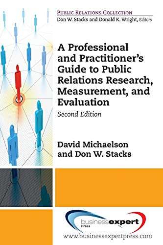 9781606499849: A Professional and Practitioner's Guide to Public Relations Research, Measurement, and Evaluation, Second Edition