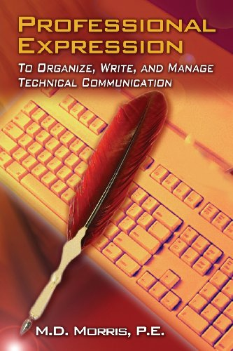 Professional Expression: To Organize, Write, and Manage for Technical Communication (1606500716) by M.D. P.E. Morris