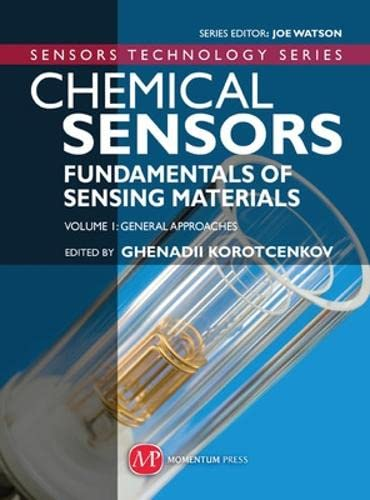 9781606501030: Chemical Sensors, Vol 1: General Approaches (Sensor Technology)