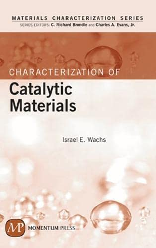 Characterization of Catalytic Materials (Butterworth-Heinemann Series in Chemical Engineering): ...