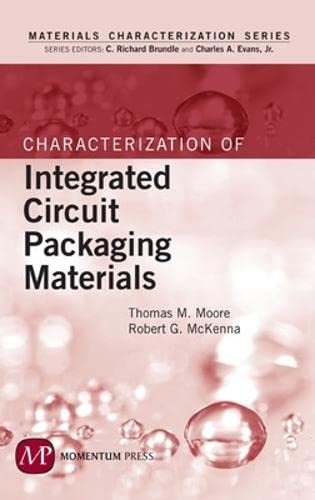 9781606501870: Characterization of Integrated Circuit Packaging Materials (Materials Characterization)